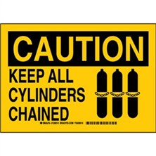 Caution - Keep All Cylinders Chained Signs