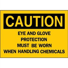 Caution, Eye And Glove Protection Must Be Worn When Handling Chemicals