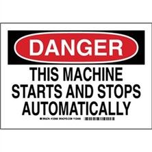 Danger - This Machine Starts And Stops Automatically Signs