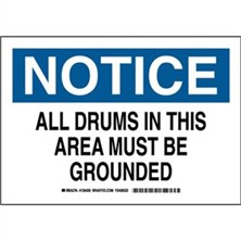 Notice - All Drums In This Area Must Be Grounded Signs