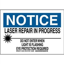 Notice - Laser Repair In Progress Do Not Enter When Light Is Flashing Eye Protection Required Signs