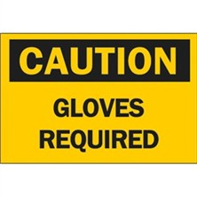 Caution - Gloves Required Signs