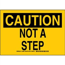 Caution - Not A Step Signs