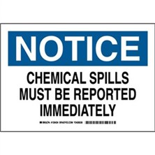 Notice - Chemical Spills Must Be Reported Immediately Signs