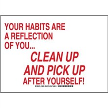 Your Habits Are A Reflection Of Youa Clean Up And Pick Up After Yourself! Signs