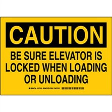 Caution - Be Sure Elevator Is Locked When Loading Or Unloading Signs