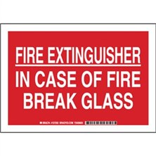 Fire Extinguisher In Case Of Fire Break Glass Signs