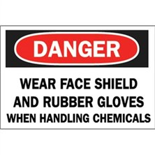 Danger, Wear Face Shield And Rubber Gloves When Handling Chemicals