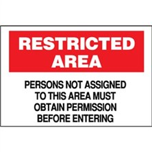 Restricted Area, Persons Not Assigned To This Area Must Obtain Permission Before Entering