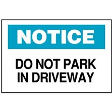 Notice, Do Not Park In Driveway