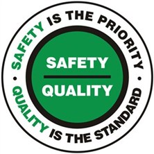 Safety Is The Priority Quality Is the Standard Signs