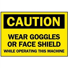 Caution, Wear Goggles Or Face Shield While Operating This Machine