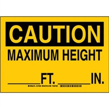 Caution - Maximum Height ____Ft, ____In. Signs