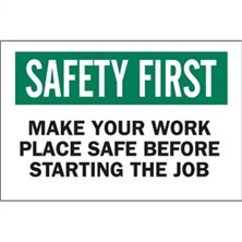 Safety First, Make Your Work Place Safe Before Starting The Job