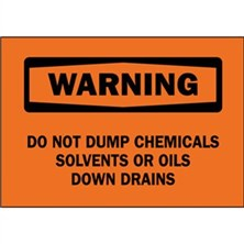 Warning, Do Not Dump Chemicals, Solvents Or Oils Down Drains