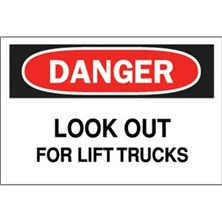 Danger, Look Out For Lift Trucks