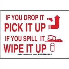 If You Drop It Pick It Up If You Spill It Wipe It Up Signs