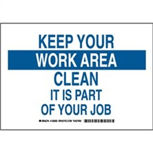Keep Your Work Area Clean It Is Part Of Your Job Signs