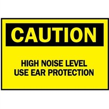 Caution, High Noise Level Use Ear Protection