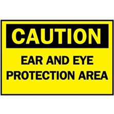 Caution, Ear And Eye Protection Area