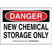 Danger - New Chemical Storage Only Signs