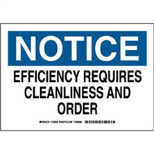 Notice - Efficiency Requires Cleanliness And Order Signs
