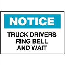 Notice, Truck Drivers Ring Bell And Wait