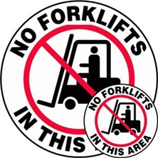 No Forklifts In This Area Signs