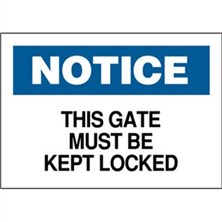 Notice, This Gate Must Be Kept Locked
