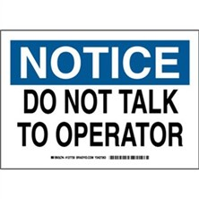 Notice - Do Not Talk To Operator Signs