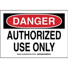 Danger - Authorized Use Only Signs