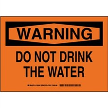 Warning - Do Not Drink The Water Signs