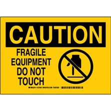 Caution - Fragile Equipment Do Not Touch Signs
