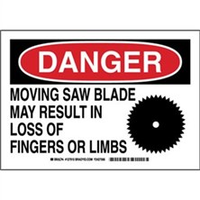 Danger - Moving Saw Blade May Result In Loss Of Fingers Or Limbs Signs