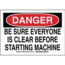 Danger - Be Sure Everyone Is Clear Before Starting Machine Signs