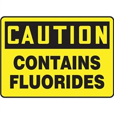 Caution Contains Fluorides Signs