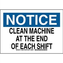 Notice - Clean Machine At The End Of Each Shift Signs