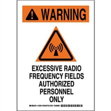 Warning - Excessive Radio Frequency Fields Authorized Personnel Only Signs