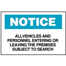 Notice, All Vehicles And Personnel Entering Or Leaving The Premises Subject To Search