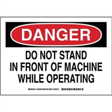 Danger - Do Not Stand In Front Of Machine While Operating Signs