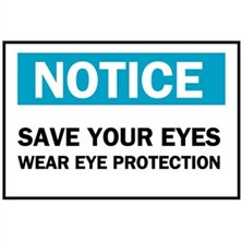 Notice, Save Your Eyes Wear Eye Protection