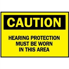 Caution, Hearing Protection Must Be Worn In This Area