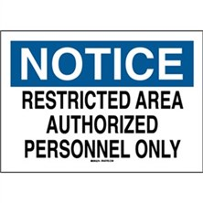 Notice, Restricted Area Authorized Personnel Only