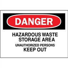 Danger, Hazardous Waste Storage Area Unauthorized Persons Keep Out