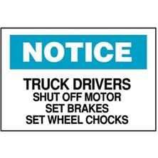 Notice, Truck Drivers Shut Off Motor Set Brakes Set Wheel Chocks