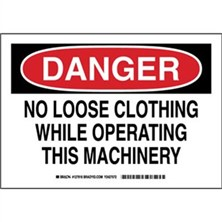 Danger - No Loose Clothing While Operating This Machinery Signs