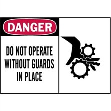 Danger, Do Not Operate Without Guards In Place