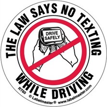 The Law Says No Texting While Driving Labels