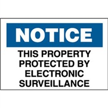 Notice, This Property Protected By Electronic Surveillance