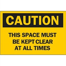 Caution, This Space Must Be Kept Clear At All Times